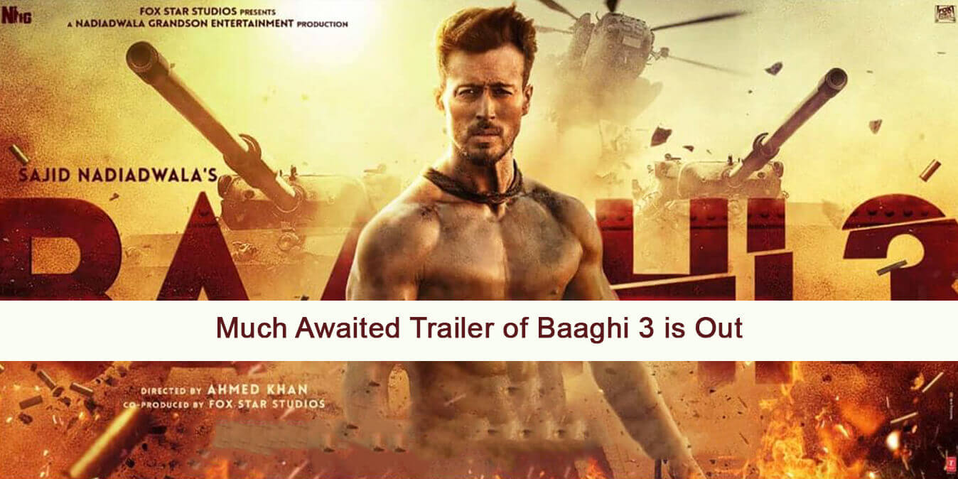 Much Awaited Trailer of Baaghi 3 is Out