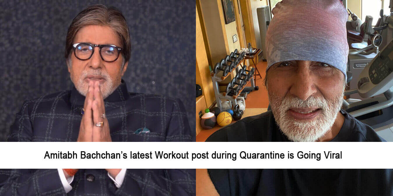 Amitabh Bachchan's Latest Workout Post During Quarantine is Going Viral
