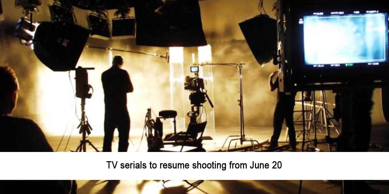 TV Serials to Resume Shooting from June 20