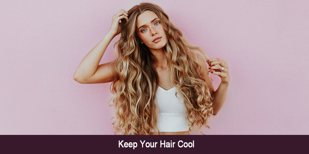 Keep Your Hair Cool