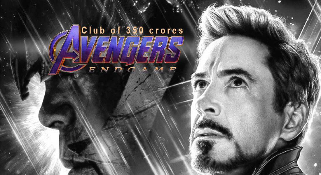 The Avengers Endgame, Which was Included in The Club of 350 Crores