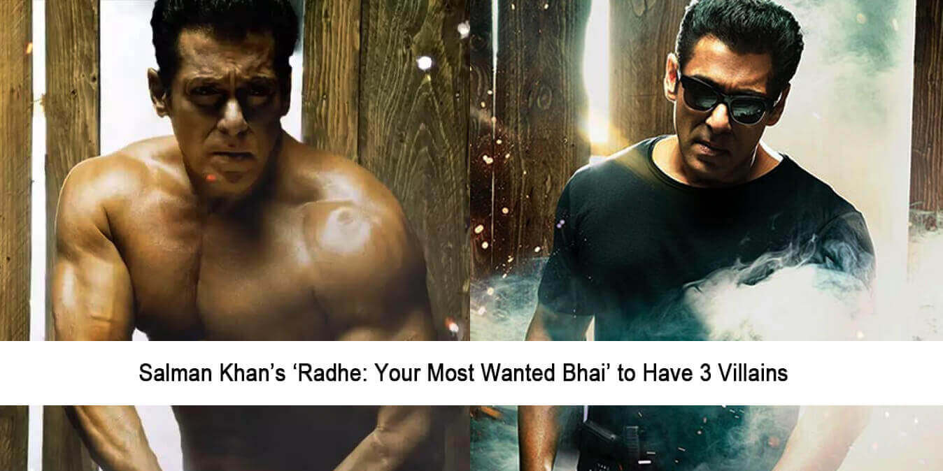 Salman Khan's 'Radhe: Your Most Wanted Bhai' to have 3 Villains