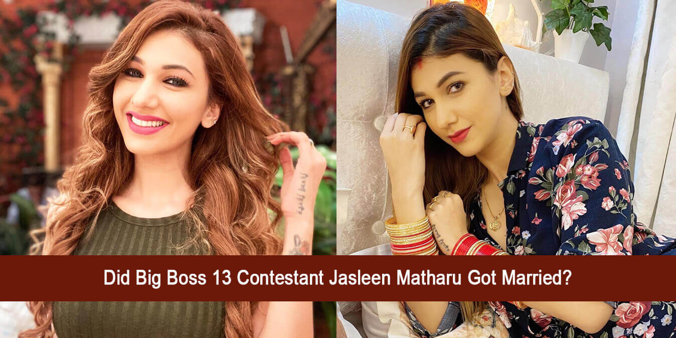 Did Big Boss 13 contestant Jasleen Matharu got Married?