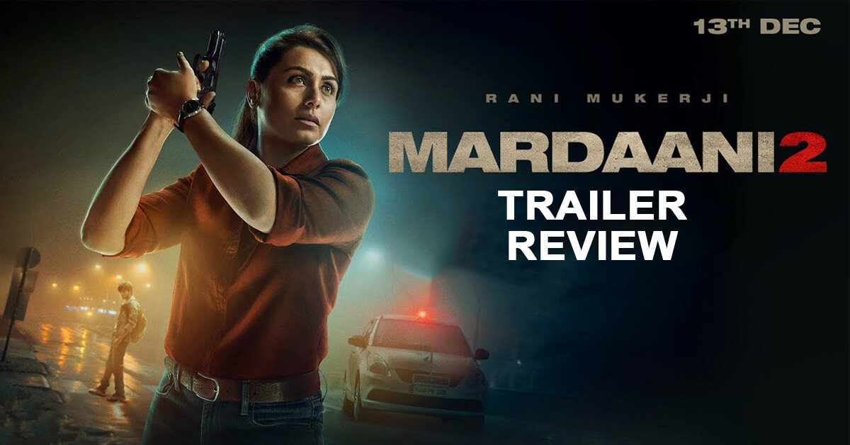 Mardaani 2 trailer is out