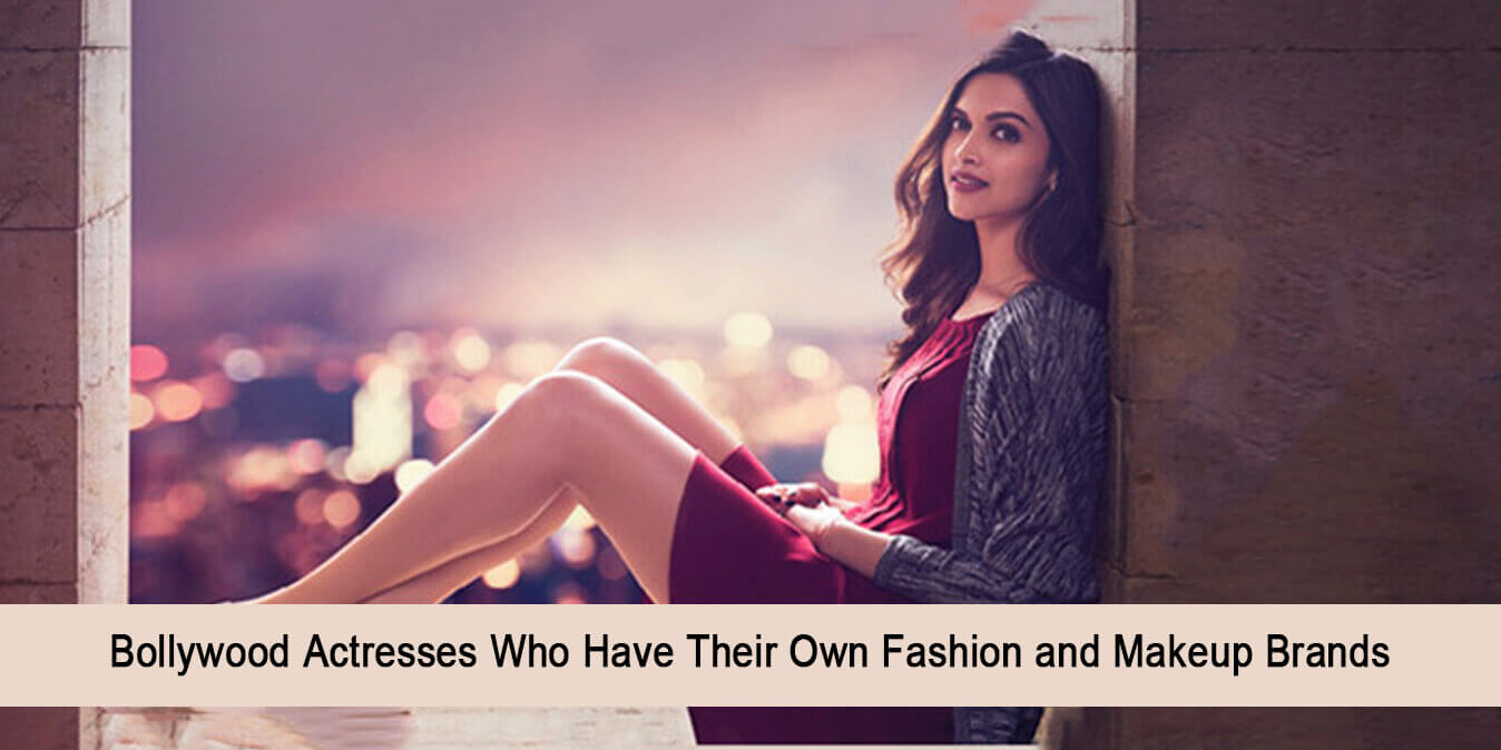 Bollywood Actresses Who Have Their Own Fashion and Makeup Brands