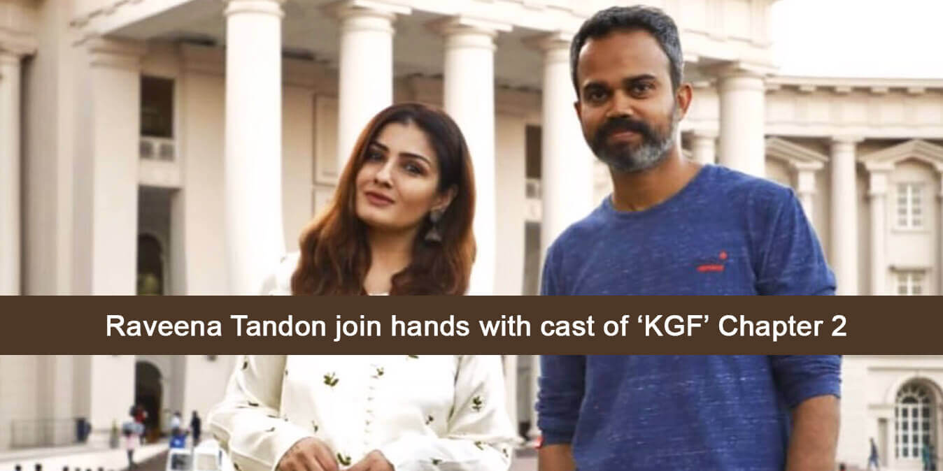 Raveena Tandon Join Hands with Cast of 'KGF' Chapter 2