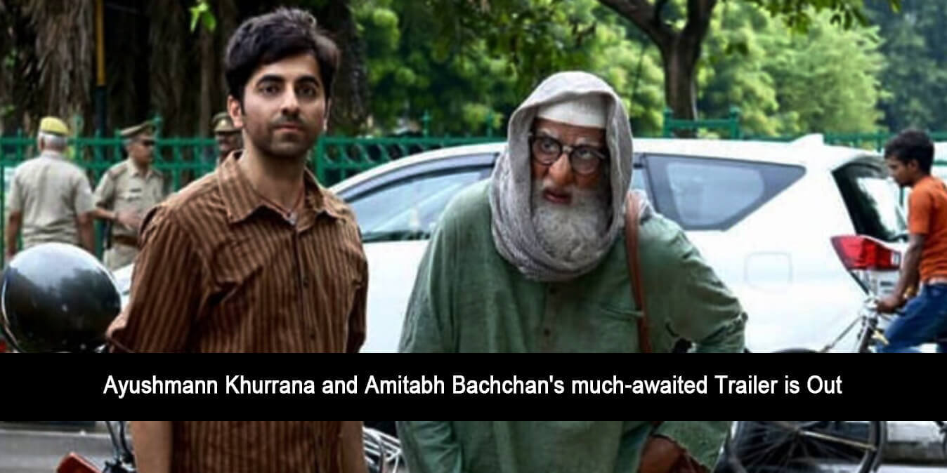 Ayushmann Khurrana and Amitabh Bachchan's Much-Awaited Trailer is Out