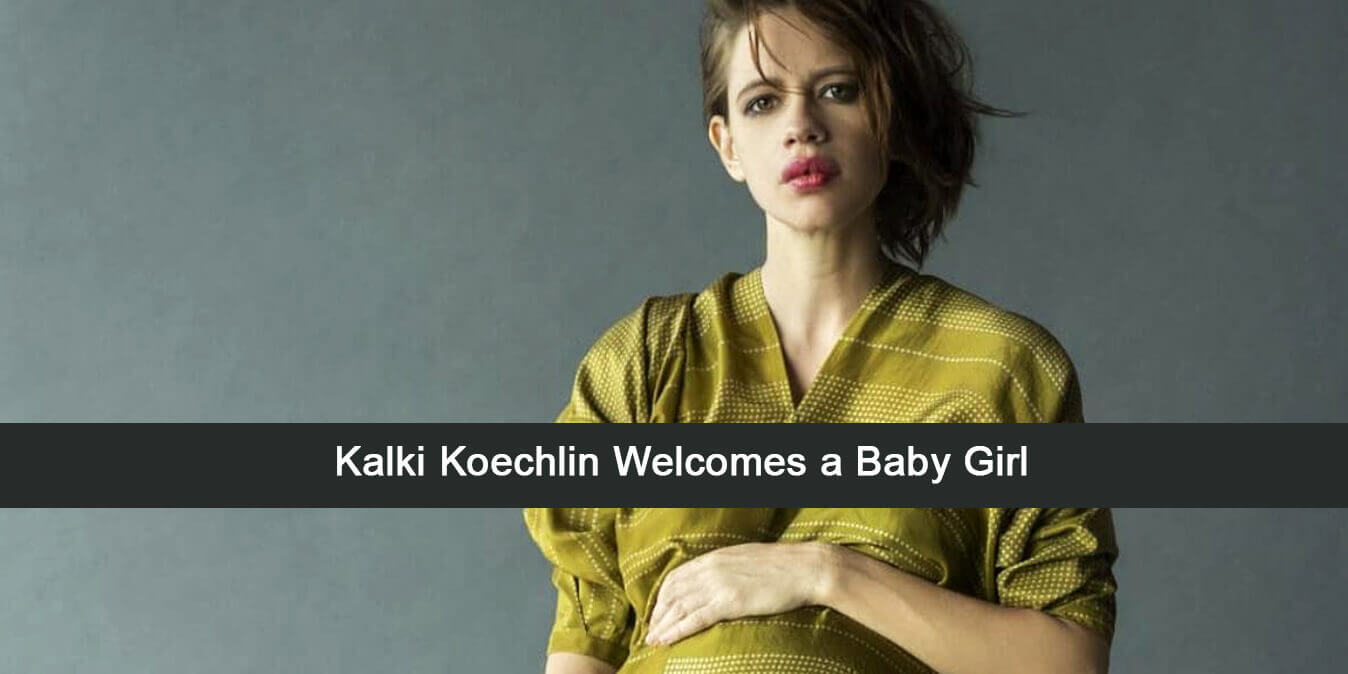 Kalki Koechlin welcomes a baby girl