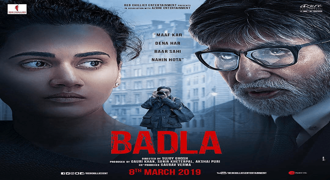 BADLA: Amitabh and Tapsee's strong show.