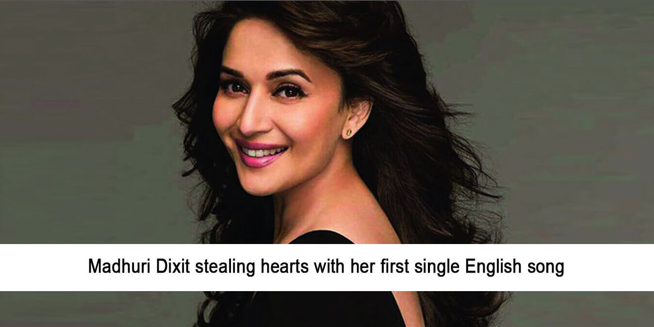 Madhuri Dixit Stealing Hearts with her First Single English Song