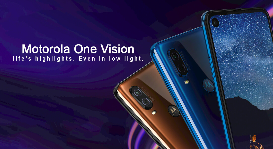 Motorola One Vision Launch, 48MP Camera with Panchhol Display