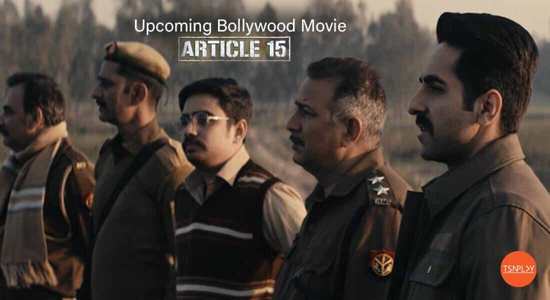 War Against Social Injustice With Article 15 Movie: What to Expect?