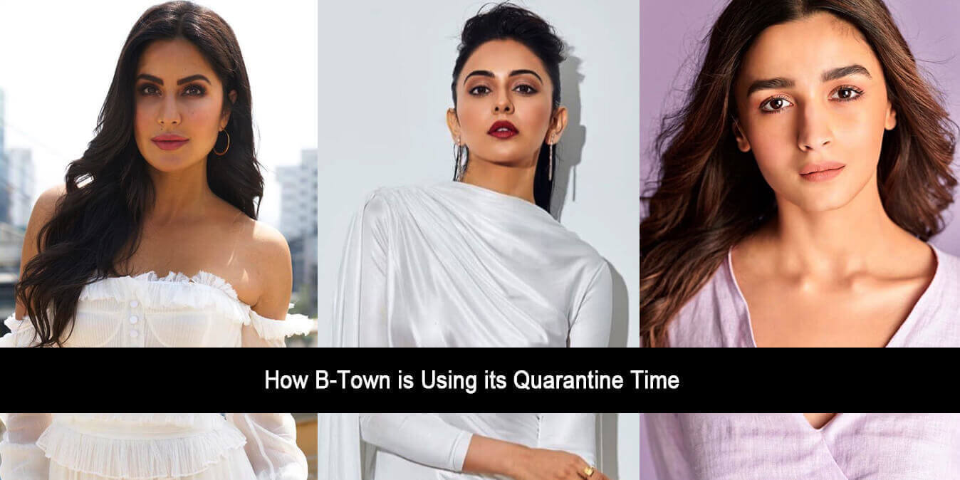 How B-Town is Using its Quarantine Time?