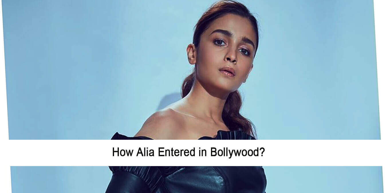 How Alia entered in Bollywood
